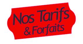 TARIFS ET FORFAITS